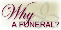 Why a Funeral?